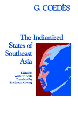 Indianized State of South East Asia By Coedes, George